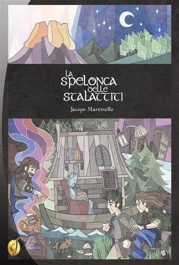 Recensione di La Spelonca delle Stalattiti di Jacopo Martinello
