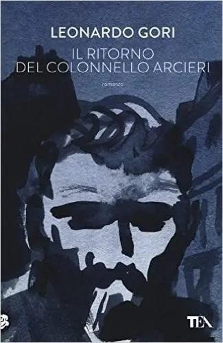 Recensione di  Il ritorno del colonnello Arcieri di Leonardo Gori