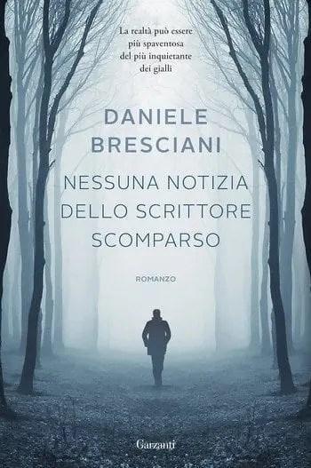 Nessuna notizia dello scrittore scomparso di Daniele Bresciani