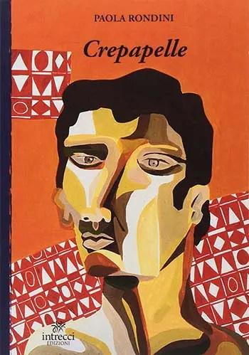 Recensione di Crepapelle di Paola Rondini