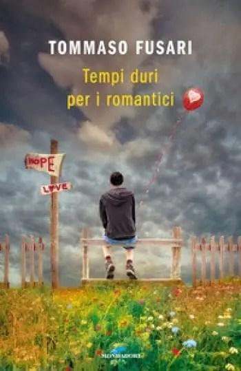 Recensione di Tempi duri per i romantici di Tommaso Fusari