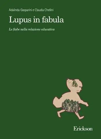 Lupus in Fabula. Le fiabe nella relazione educativa di Adalinda Gasparini e Claudia Chellini