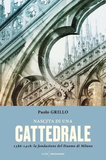 Nascita di una cattedrale di Paolo Grillo