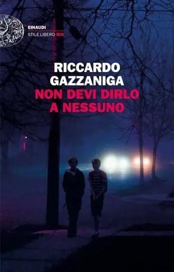 Recensione di Non devi dirlo a nessuno di Riccardo Gazzaniga