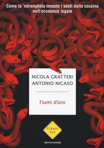 Fiumi d'oro di Antonio Nicaso e Nicola Gratteri