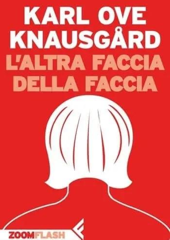 Recensione di L'altra faccia della faccia di Karl Ove Knausgård
