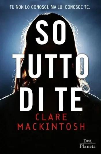 So tutto di te di Clare MacKintosh