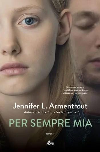 Per-sempre-mia-cover Per sempre mia di Jennifer L. Armentrout Anteprime Spazio giovane