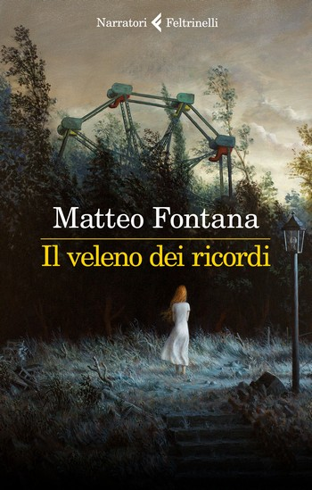 Il veleno dei ricordi di Matteo Fontana