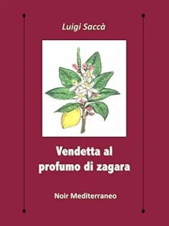 Vendetta al profumo di zagara by Luigi Saccà