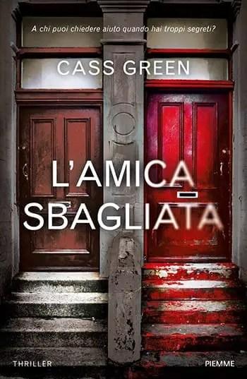 9788856662498_0_0_0_75 Recensione di L'amica sbagliata di Cass Green Recensioni libri