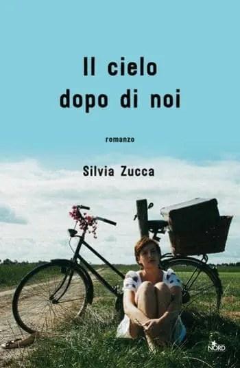 Il-cielo-dopo-di-noi-cover Il cielo dopo di noi di Silvia Zucca Anteprime