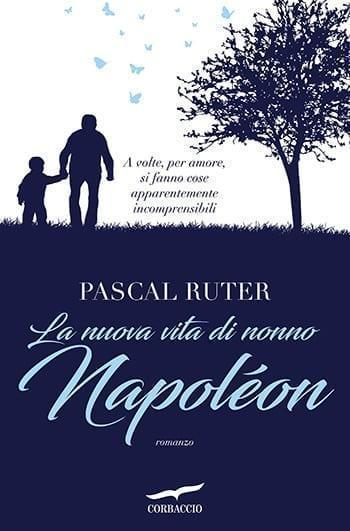 Recensione di La nuova vita di nonno Napoleon di Pascal Ruter