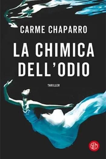 La-chimica-dellodio-cover La chimica dell'odio di Carme Chaparro Anteprime