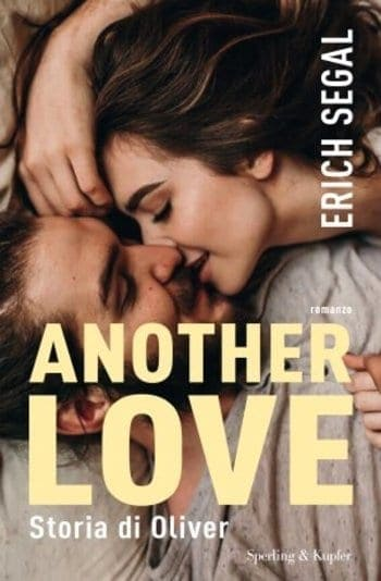 Another-Love-Storia-di-Oliver-cover Another Love Storia di Oliver di Erich Segal Anteprime