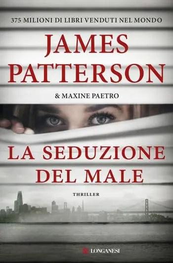 La-seduzione-del-male-cover La seduzione del male di James Patterson e Maxine Paetro Anteprime
