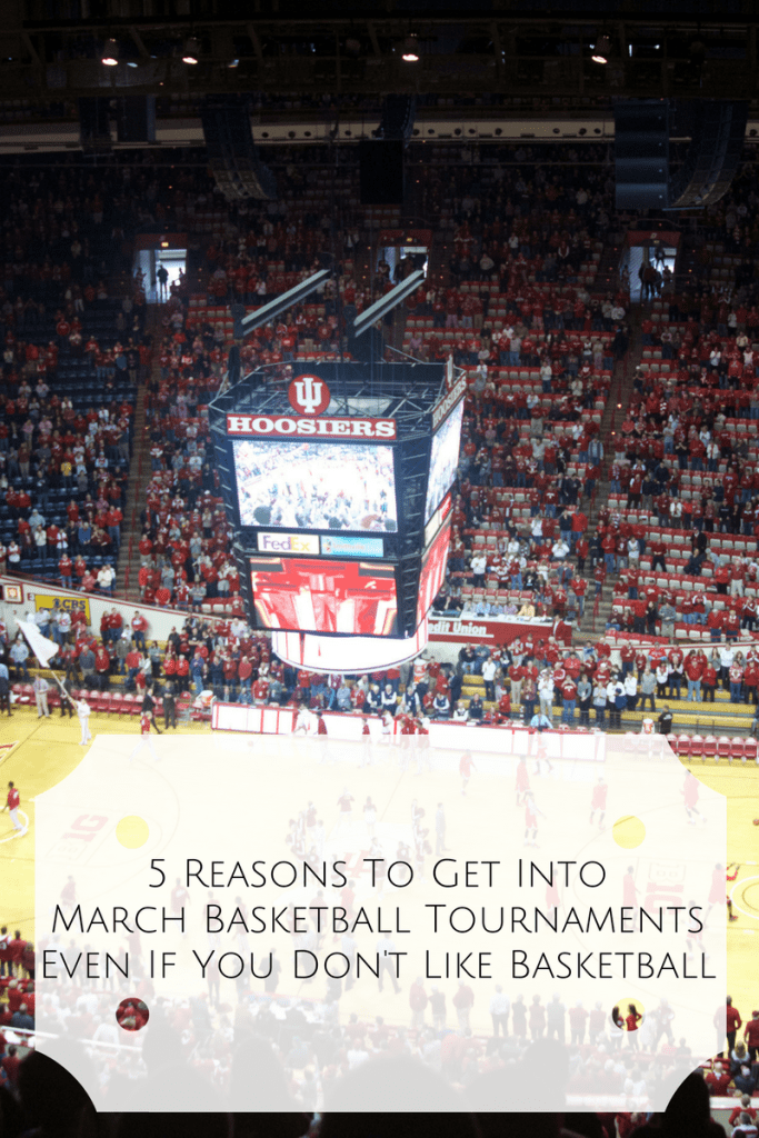 5 Reasons To Love March Basketball