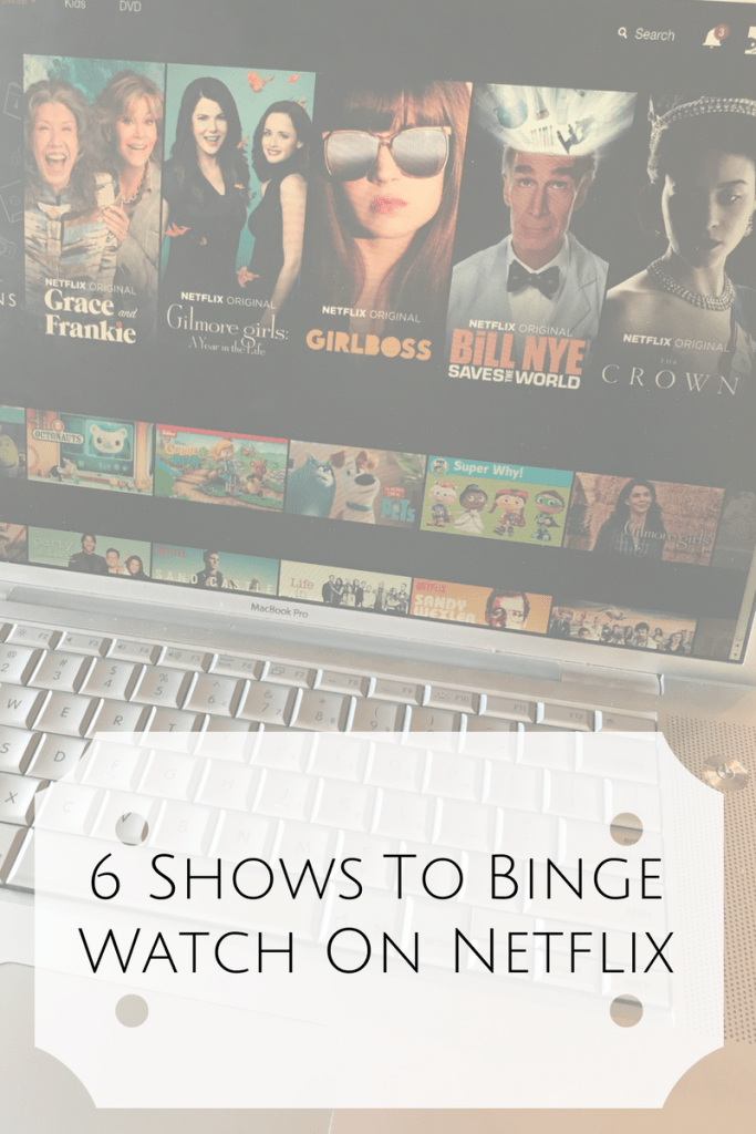 6 Shows To Binge Watch On Netflix