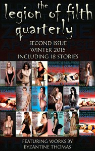 The Legion Of Filth Quarterly: Second Issue (Winter 2015 Including 18 Stories)
