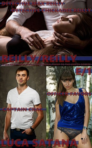 Reilly/Reilly (A Sex-Spattered Police Procedural To The Umpth Degree): Episode 1 Incest Erotica by Luca Satana Legion Of Filth