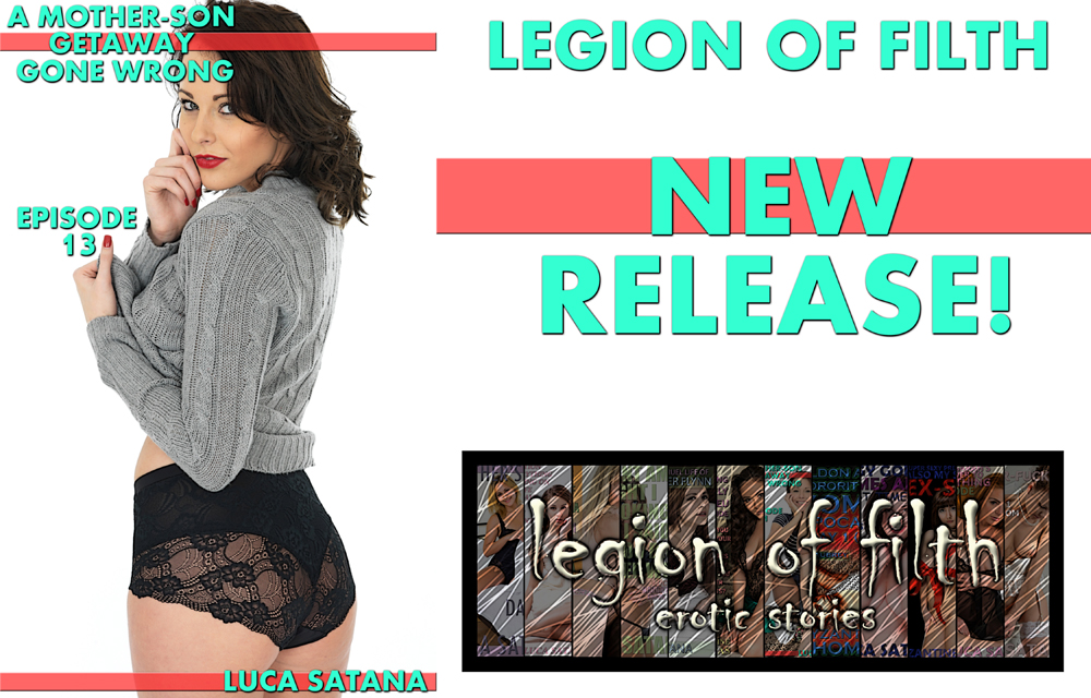 LOF New Release: A Mother-Son Getaway Gone Wrong Episode 13 by Luca Satana