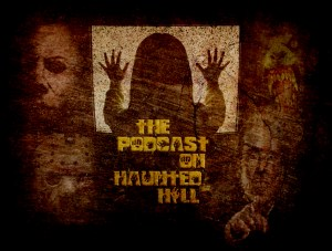 The Podcast on Haunted Hill