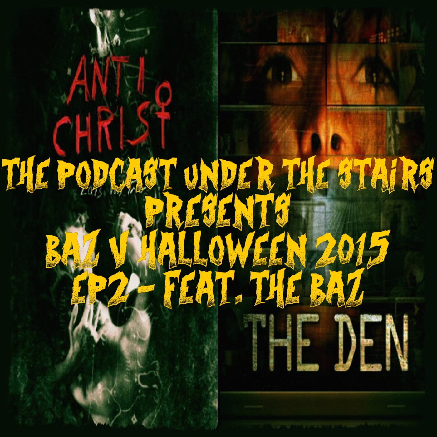 the podcast under the stairs - baz v halloween 2015 – ep2 - legion