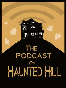 THE PODCAST ON HAUNTED HILL LOGO 2016