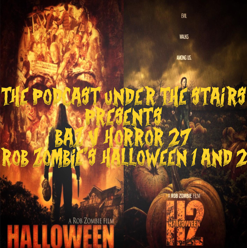 The Podcast Under the Stairs - Baz v Horror 27: Rob Zombie's