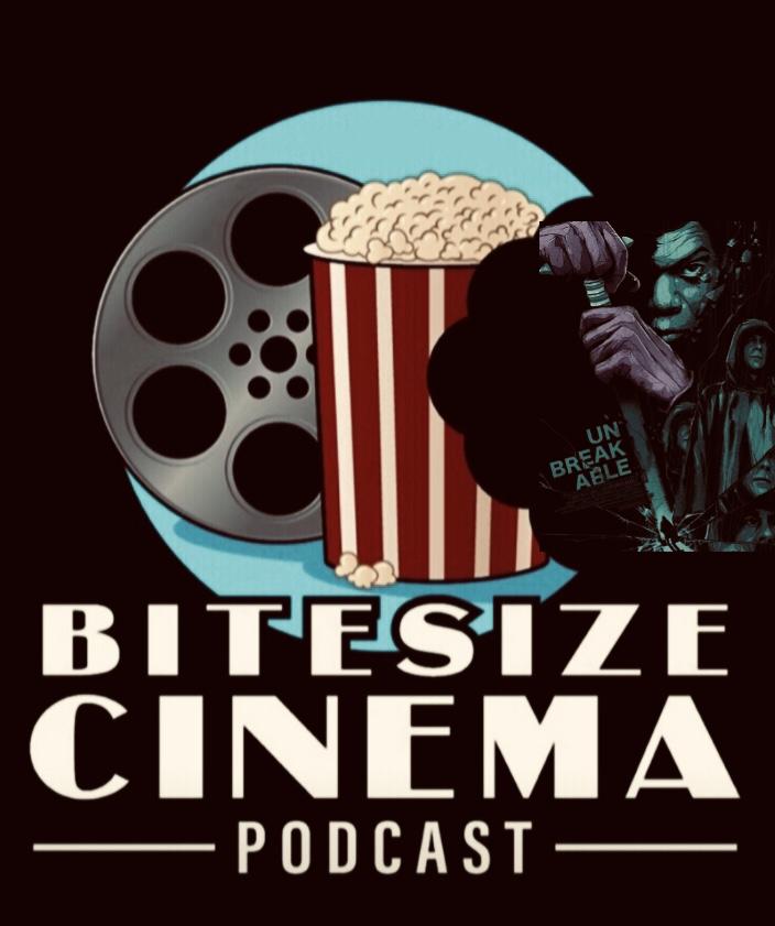 Bitesize Cinema Podcast Episode 70 Unbreakable 2000 Legion