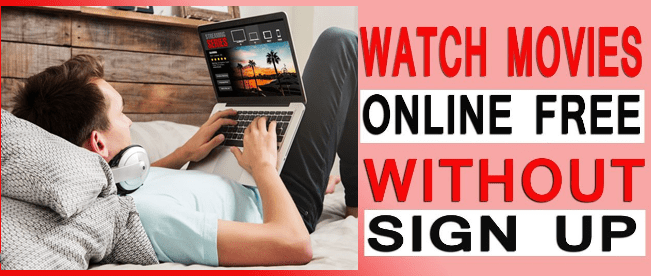 Best Sites To Watch New Release Movies Online Free Without Signing Up or Downloading