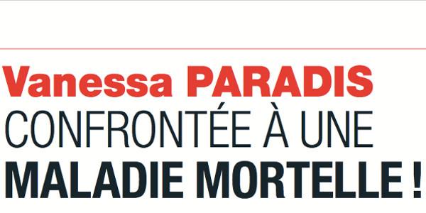 Vanessa Paradis, confrontée à une maladie mortelle selon France Dimanche