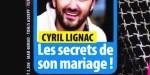Cyril Lignac, bonheur les secrets de son mariage
