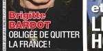 Brigitte Bardot, drame, obligée de quitter la France