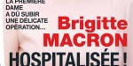 Brigitte Macron, hospitalisation secrète - ce qu'elle cache