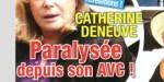 Catherine Deneuve, paralysée, la poisse - La confidence d'une amie réalisatrice