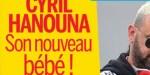 Cyril Hanouna, retour de flamme avec Emilie - Son nouveau bébé
