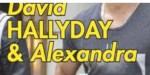 David Hallyday, Alexandra - Dissensions en plein été - Sa grande décision (photo)