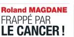 Roland Magdane, frappé par le cancer, un texte poignant