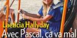Laeticia Hallyday, ça va mal avec Pascal - Un couple au bord de la rupture