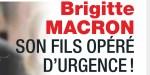 Le fils de Brigitte Macron opéré d'urgence