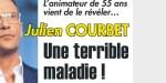 Julien Courbet, une terrible maladie, sa révélation