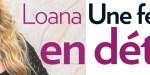 Loana, crise de démence,  hospitalisée d'urgence à Paris