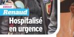 Renaud hospitalisé d'urgence, il va mal