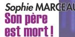 Sophie Marceau, son père est décédé  - Confidence qui passe mal de Christophe Lambert