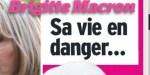 Brigitte Macron, angoisse à l'Elysée - sa vie en danger