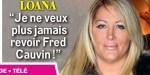 Loana menaçante - sa terrible salve sur Fred Cauvin