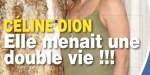 Céline Dion, double vie, sa belle histoire avec une femme