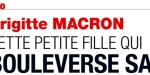 Brigitte Macron, cette petite fille qui bouleverse sa vie