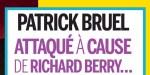 Patrick Bruel à cause de Richard Berry, son show gâché